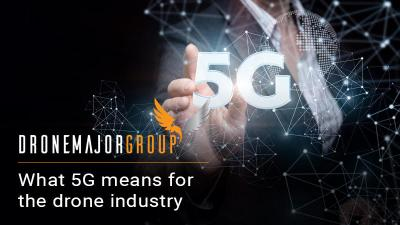 the drone industry and how it will change with the introduction of 5G technology