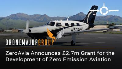 ZeroAvia Announces £2.7m UK Government Grant for the Development of Zero Emission Aviation