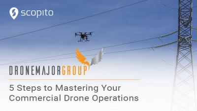 5 steps to mastering your commercial drone operations