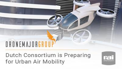 Dutch Drone Delta: Dutch consortium is preparing for Urban Air Mobility